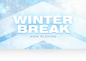 Friday, January 4th: Winter Break Preview