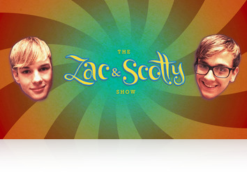 Thursday, June 5th: Zac and Scotty Show 2