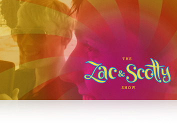 Friday, June 27th: Zac And Scotty Show 3